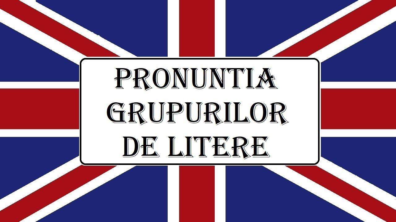 Invata engleza   Pronuntia grupurilor de litere din Limba Engleza