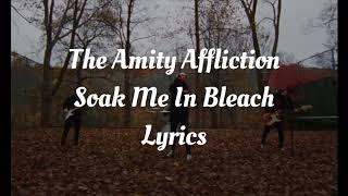 The Amity Affliction - Soak Me In Bleach Lyrics