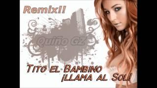 Tito el Bambino - Llama al Sol (Quiño GZ Hands Up Remix)