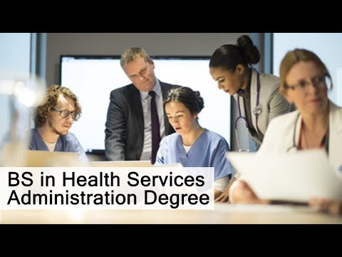 BS in Health Services Administration Degree Introduction