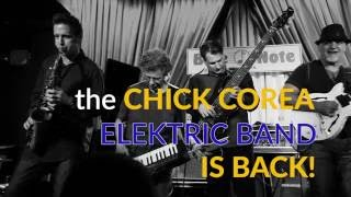 The Chick Corea Elektric Band is Back on Tour!