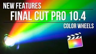 Final Cut Pro 10.4: Color Wheels