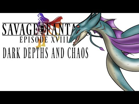 Savage Fantasy: Episode 18: Dark Depths and Chaos