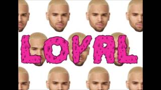 Repeat youtube video Chris Brown- Loyal (feat. Lil Wayne & French Montana) [East Coast Version]