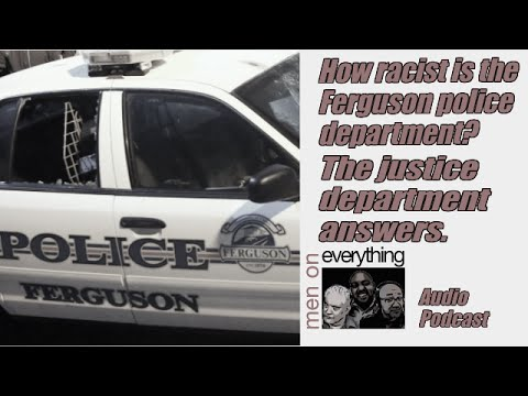 How racist is the Ferguson PD? (PODCAST)