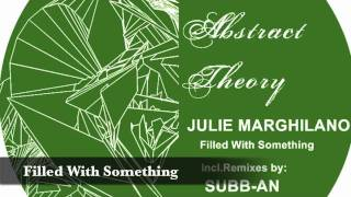 Julie Marghilano - Filled With Something on Abstract Theory Records (ABT 018)