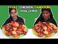 2 Full Chicken Tandoori Eating Challenge | Foodie Girls | Food Challenge