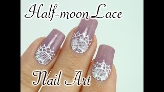 Gambar cover Half Moon Lace Nail Art - How to create this unique romantic nail design