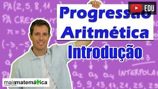 Progressão Aritmética PA: Introdução (aula 1 de 6)