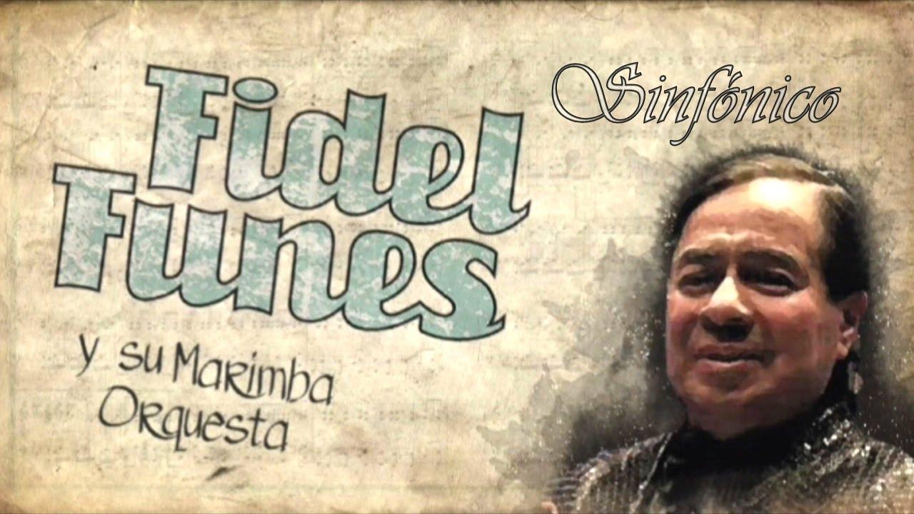Download Fidel Funes y su Marimba Orquesta  -  Sinfónico