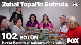 Havva Hanım'dan salataya ağır eleştiri... Zuhal Topal'la Sofrada 102. Bölüm