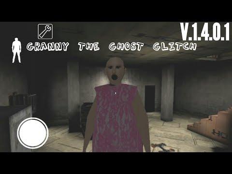 Granny The Ghost Glitch-Version:1.4.0.1(Part 2)