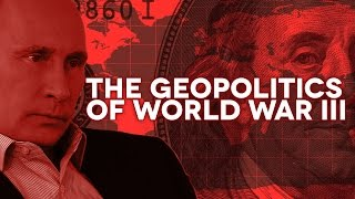 The Geopolitics of World War III thumbnail