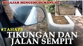 #TAHAP3 - TIKUNGAN DAN JALAN SEMPIT | TUTORIAL MENGEMUDI MOBIL MANUAL