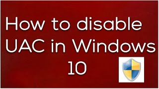 how to Disable UAC in Windows