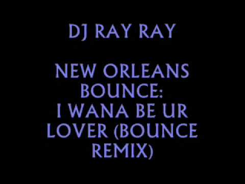 I WANNA BE YOUR LOVER (BOUNCE REMIX)