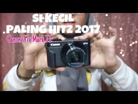 Kamera Vlogger TERHITZ 2017 kecil imut - Canon G7x Mark II #Review8