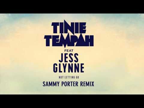 Tinie Tempah ft. Jess Gylnne - Not Letting Go (Sammy Porter Remix)