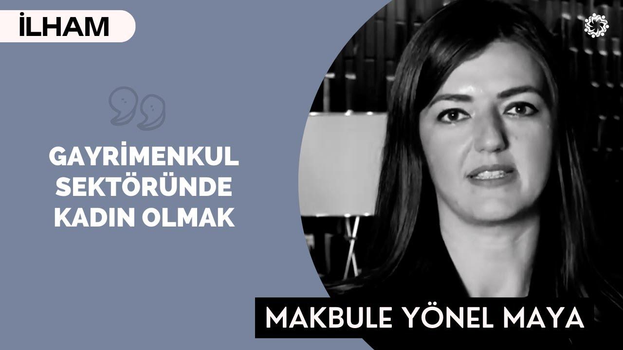 GAYRİMENKUL SEKTÖRÜNDE KADIN OLMAK! - (Genel Müdür) - Makbule Yönel Maya