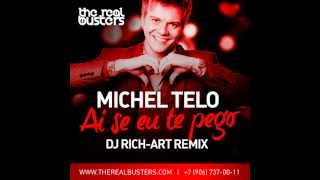 Michel Telo - Ai Se Eu Te Pego (DJ RICH-ART Remix)