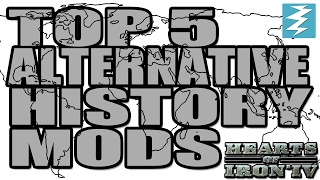 Top 5 Alternative History Mods In Hearts of Iron 4 HOI4