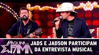 Jads e Jadson participam da Entrevista Musical | Máquina da Fama (31/07/17)