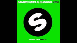 Sandro Silva & Quintino - Epic (Just Fine & Atik Unofficial Remix)