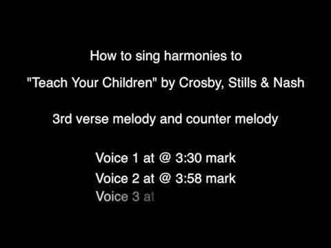 "How to sing ""Teach Your Children"" harmonies by Crosby, Stills, & Nash"