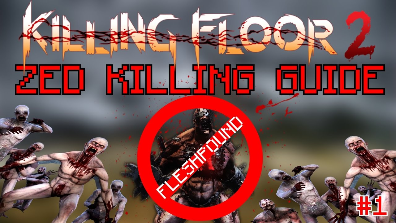 Killing Floor 2 | FLESHPOUND KILLING GUIDE   Kill The Fleshpound With All  Perks   Pt.1