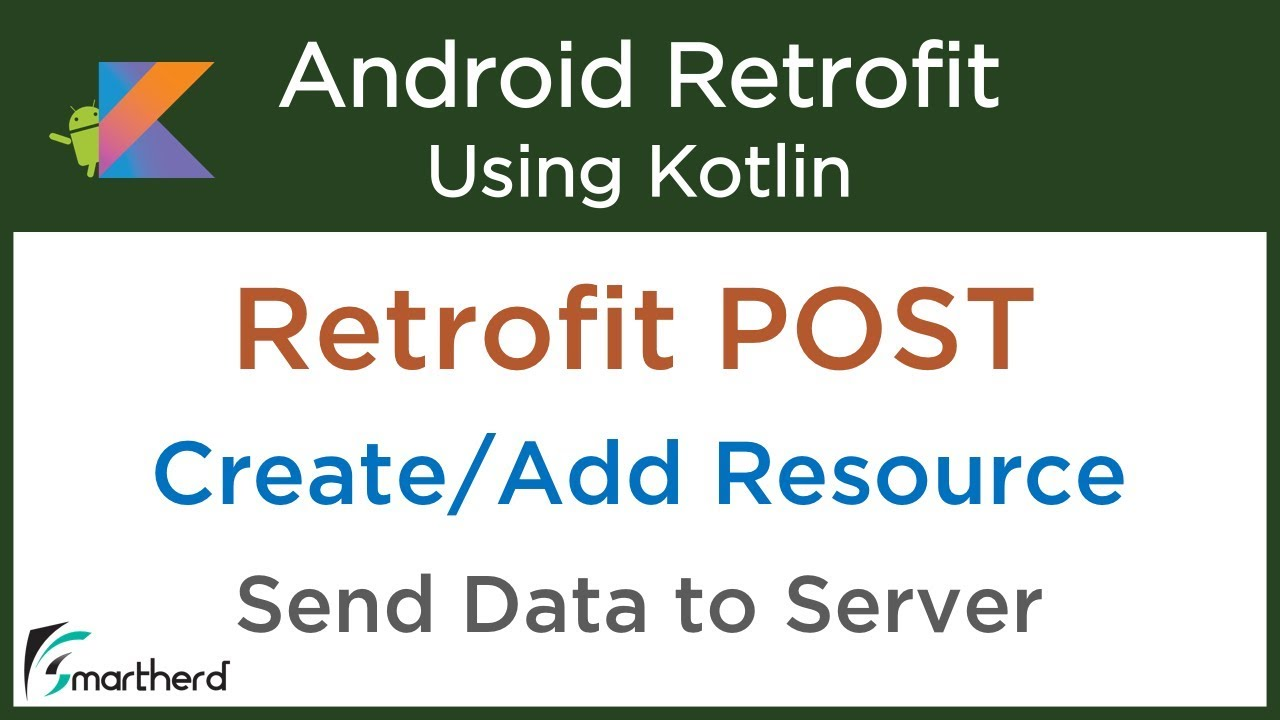 #5 2 Retrofit POST Request: Add data to web server: Android Retrofit in  Kotlin