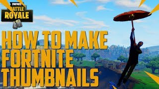FORTNITE THUMBNAIL TUTORIAL | HOW TO GET COOL SCREENSHOTS!