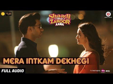 Mera Intkam Dekhegi -Full Audio|Shaadi Mein Zaroor Aana|Rajkummar R, Kriti K|Krishna B|Anand R Anand