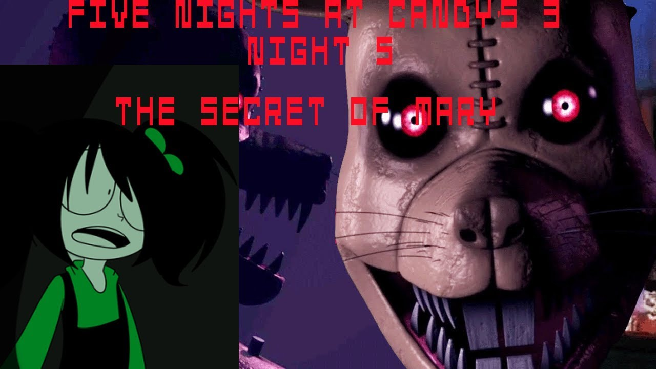 Five Nights At Candy's 3 Night 5 The Secret of Mary