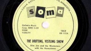 Slim Jim & the Westerners - Drifting, Vistling Snow & Belmont Street