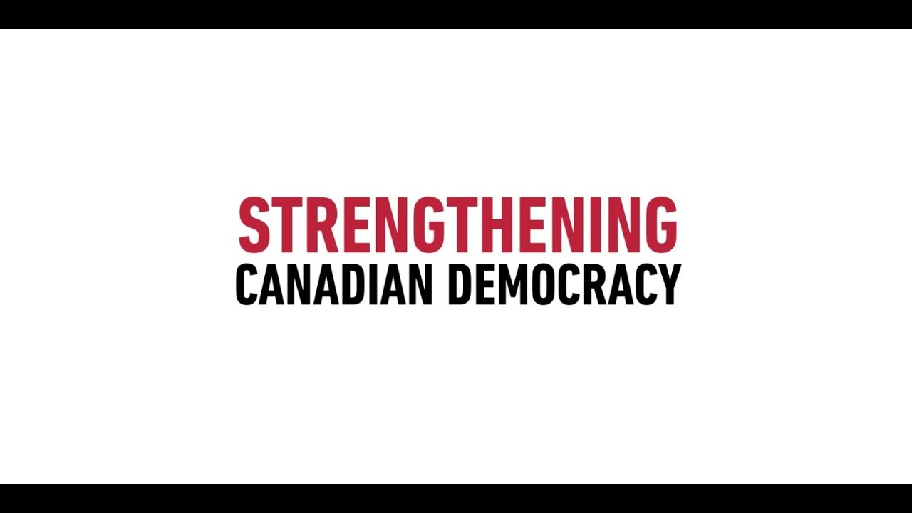Strengthening Canadian Democracy: What Works, When and Why?