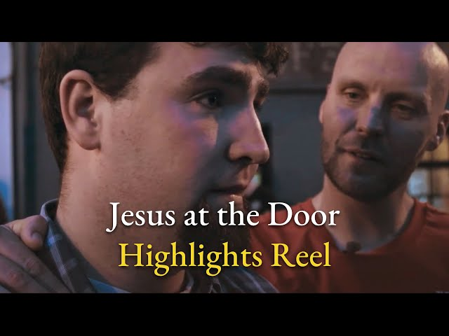 Jesus at the Door - Highlight Reel