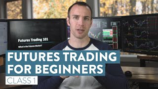 How To Trade Fขtures For Beginners | The Basics of Futures Trading [Class 1]