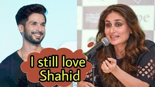 Kareena kapoor khan admits she still love ex bf shahid kapoor |bebo -shahid lovestory ❤