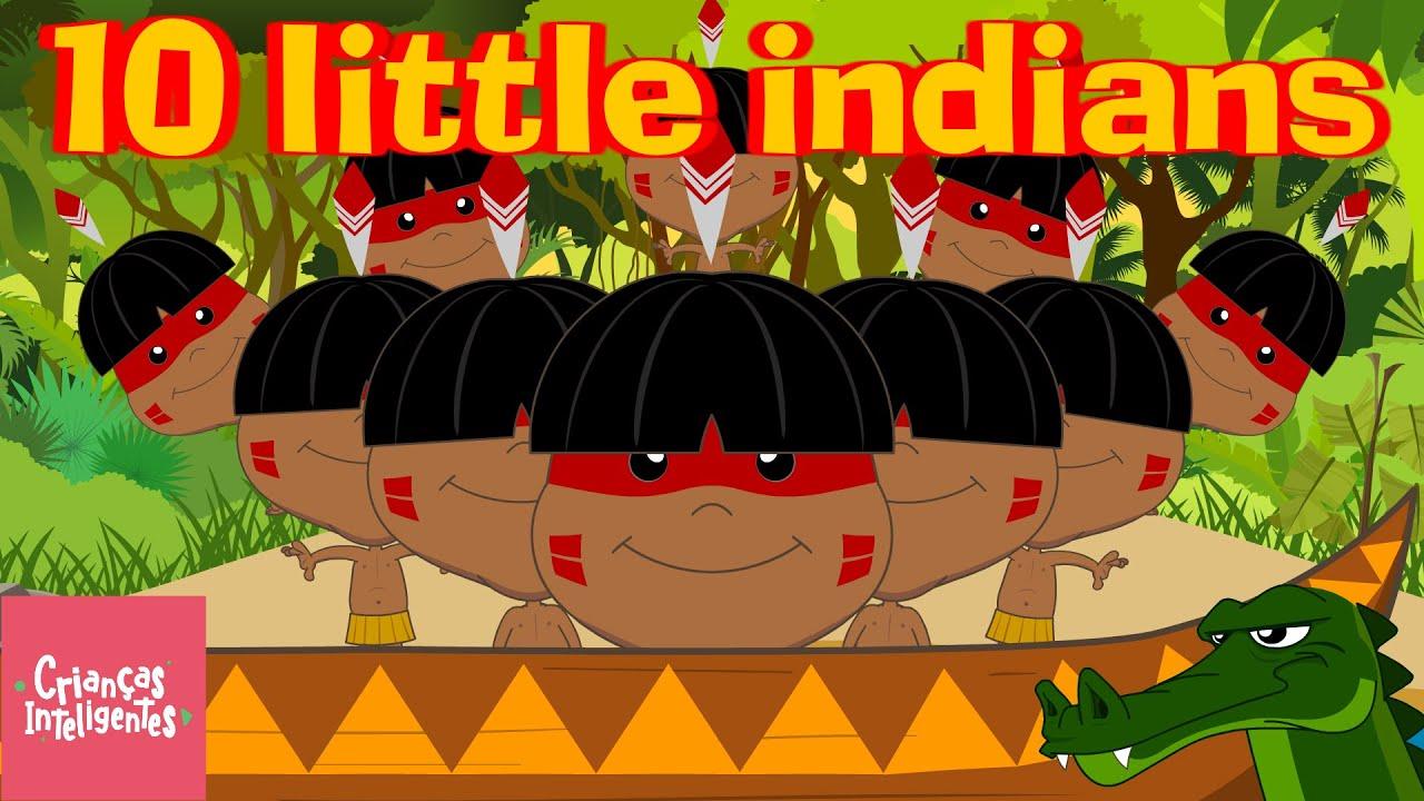 10 LITTLE INDIANS - www.criancasinteligentes.com.br - INGLÊS PARA CRIANÇAS