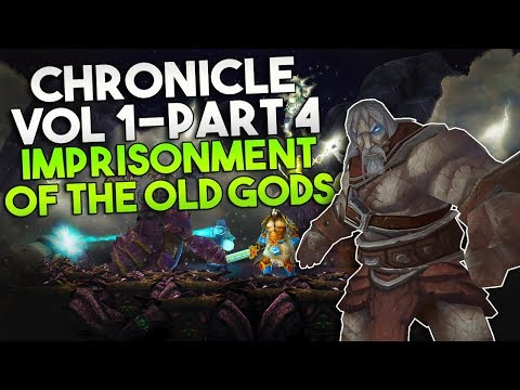 WoW Chronicle Vol 1 - Part 4 (Imprisoning the Old Gods)