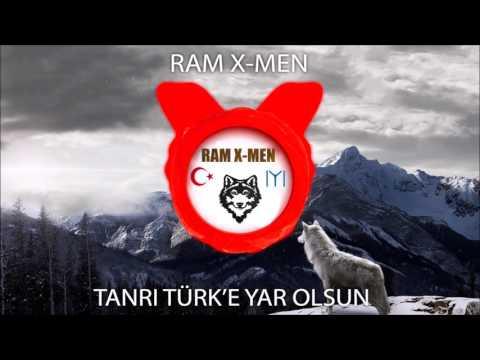 RAM X-MEN -  Tanrı Türk'e Yar Olsun [TRAP][REMIX]