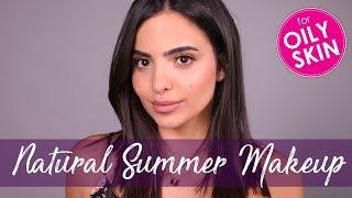 Natural Summer Makeup for Oily SKin With Alexandra | مكياج صيفي ناعم للبشرة الدهنية مع الكسندرا