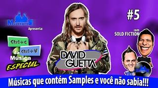 Samples - Especial David Guetta - CTRL C + CTRL V da Música # 5