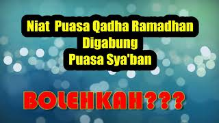 Gambar cover Niat Puasa Qadha Ramadhan Digabung Puasa Sya'ban?