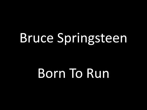 Bruce Springsteen: Born To Run | Lyrics