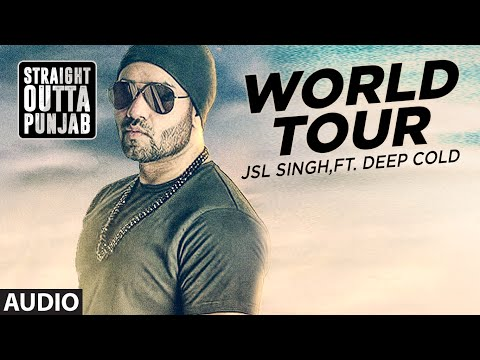 Latest Punjabi Song 2016 | World Tour | JSL Singh | Straight Outta Punjab | T-Series Apna Punjab