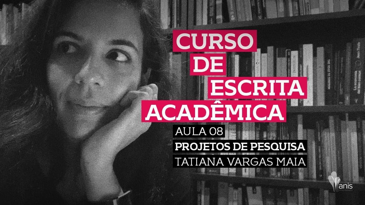 Curso de Escrita Acadêmica - Projetos de Pesquisa