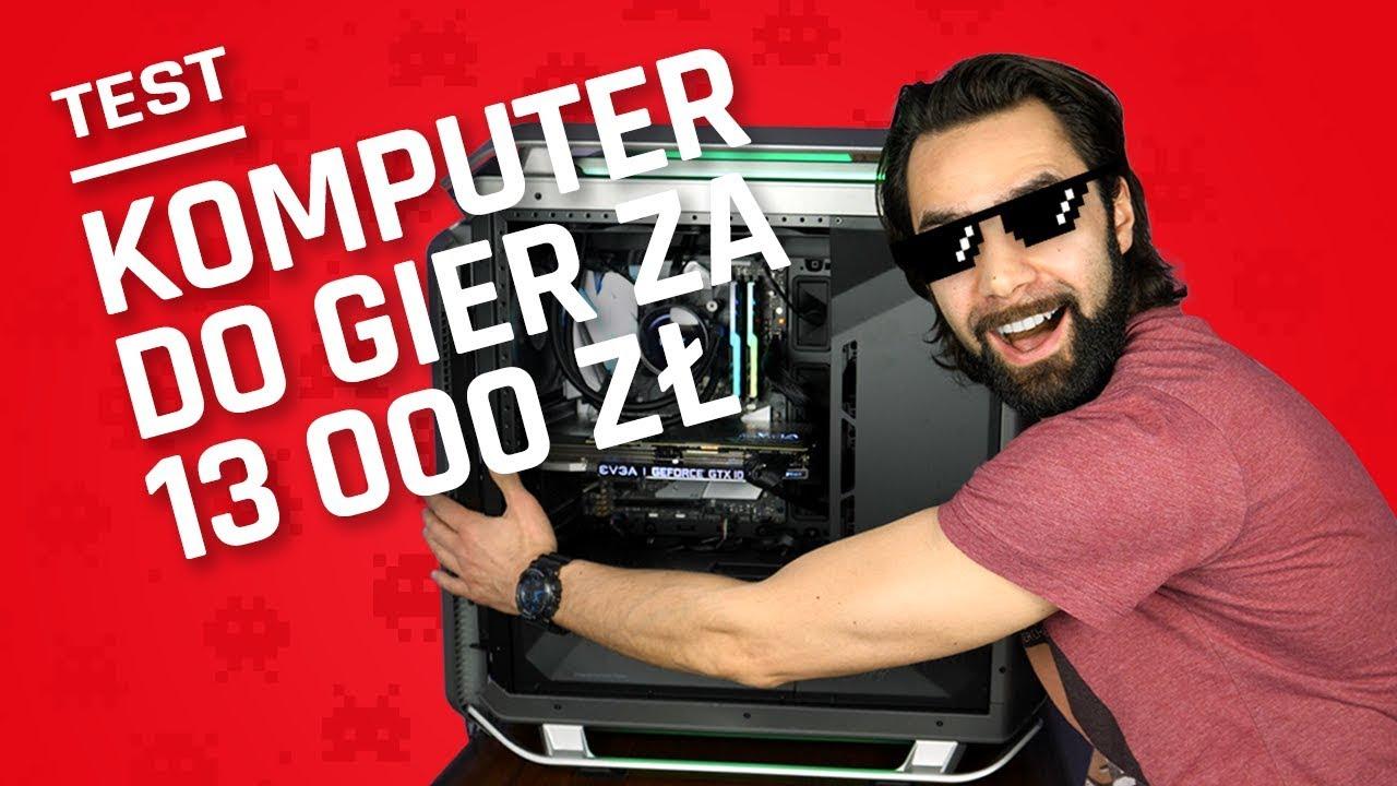 Komputer do gier za 13000 zł   TEST