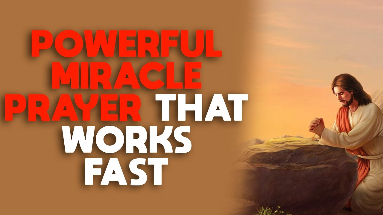 Most Powerful Miracle Prayer that Really Works Fast And That Will Change Your Life