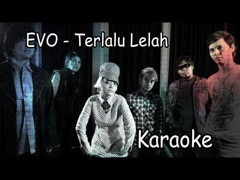 EVO - Terlalu Lelah Karaoke